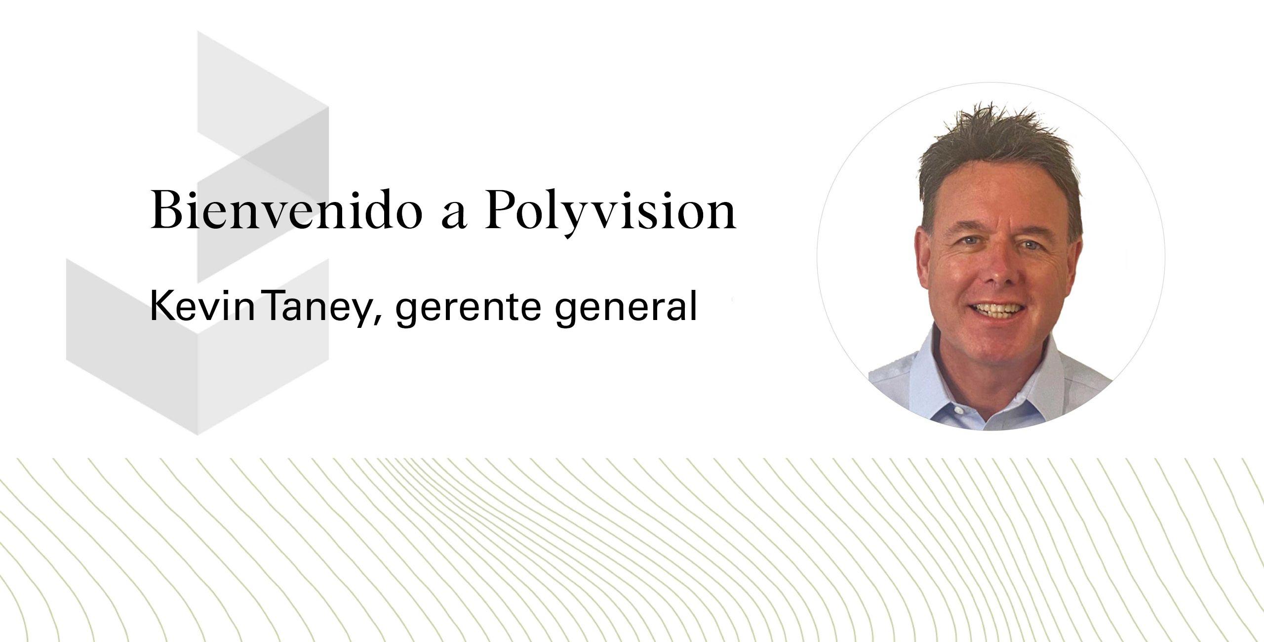 Bienvenido a PolyVision Kevin Taney, gerente general